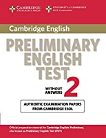 Cambridge Preliminary English Test 2 Student's Book: Examination Papers from the University of Cambridge ESOL Examinations (PET Practice Tests)