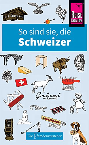So sind sie, die Schweizer: Di...