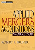 Applied Mergers and Acquisitions Workbook (Wiley Finance)