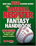 The Baseball Register & Fantasy Handbook 2006 Edition: The Complete Guide to Major League Players & Prospects