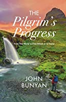 The Pilgrim's Progress: From This World to That Which Is to Come (Faith Series)