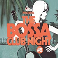 Bossa Club Night Vol 2