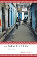 The Palm Leaf Fan and Other Stories