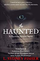 The Haunted: Legends from the Wilderness (A Haunted History Series)