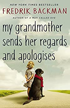 My Grandmother Sends Her Regards and Apologises by [Backman, Fredrik]