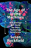 The Age of Living Machines: How Biology Will Build the Next Technology Revolution (English Edition)