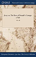 Jessy: Or, the Rose of Donald's Cottage: A Tale; Vol. III