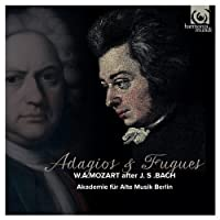 Mozart: Adagios & Fugues after J.S. Bach by Akademie fur Alte Musik Berlin