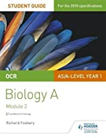 OCR As/A Level Year 1 Biology a Student Guide: Module 2student Guide 1 (Ocr As/a Level Biology)