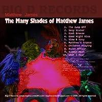 Many Shades of Matthew James