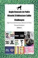 Anglo-Francais de Petite Vénerie 20 Milestone Selfie Challenges Anglo-Francais de Petite Vénerie Milestones for Selfies, Training, Socialization Volume 1