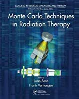 Monte Carlo Techniques in Radiation Therapy (Imaging in Medical Diagnosis and Therapy)