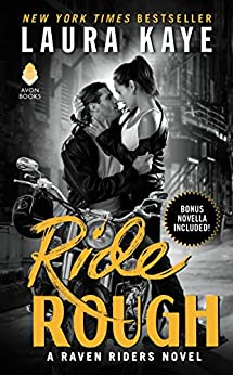 Ride Rough: A Raven Riders Novel by [Kaye, Laura]