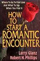 How to Start a Romantic Encounter