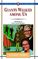 Giants Walked Among Us: The Story of Paul and Ina Bartel (The Jaffray Collection of Missionary Portraits, 28)