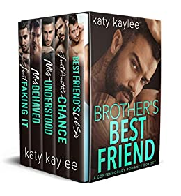 Brother's Best Friend: A Contemporary Romance Box Set by [Kaylee, Katy]