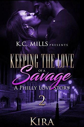 『Keeping The Love Of A Savage 2: A Philly Love Story (English Edition)』のトップ画像