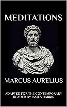 Meditations: Adapted for the Contemporary Reader (Harris Classics) by [Aurelius, Marcus, Harris, James]