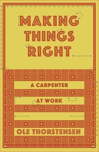 Making Things Right: A Master Carpenter at Work (English Edition)