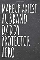 Makeup Artist Husband Daddy Protector Hero: Makeup Artist Dot Grid Notebook, Planner or Journal - 110 Dotted Pages - Office Equipment, Supplies - Funny Makeup Artist Gift Idea for Christmas or Birthday