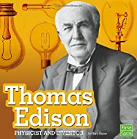 Thomas Edison: Physicist and Inventor (First Facts)