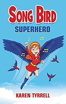 Song Bird Superhero by [Tyrrell, Karen]
