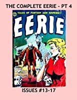 The Complete Eerie - Pt 4: The Full 17-Issue Avon Series (1951-1954) in 4 Volumes - Last Volume Issues #13-17 - All Stories - No Ads [並行輸入品]