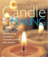 Five - Minute Candlemaking