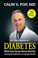 Diabetes: What Your Doctor Never Told You [並行輸入品]