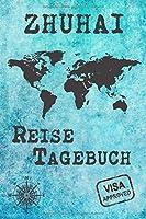 Zhuhai Reise Tagebuch: Notizbuch 120 Seiten DIN A5 - Staedtereise Urlaubsplaner Reisetagebuch Abschiedsgeschenk Stadt Reise
