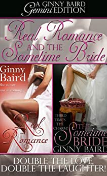 Real Romance and The Sometime Bride (Gemini Editions Book 1) by [Baird, Ginny]