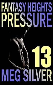 Pressure (Fantasy Heights Book 13) by [Silver, Meg]