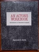 An Actor's Workbook