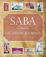 Saba Vacation Journal: Blank Lined Saba Travel Journal/Notebook/Diary Gift Idea for People Who Love to Travel