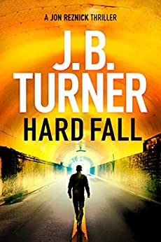 Hard Fall (A Jon Reznick Thriller Book 5) by [Turner, J. B.]