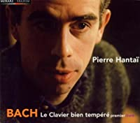 Bach: Le Clavier bien tempテゥrテゥ, premier livre (The Well-Tempered Clavier, First Book) - Pierre Hantaテッ (2003-07-28)