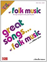 Great Songs of Folk Music: Piano/Vocal/Guitar