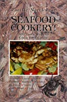 Pacific Northwest Seafood Cookery