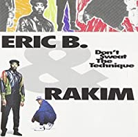 Don't Sweat The Technique by Eric B. & Rakim (1992-05-03)