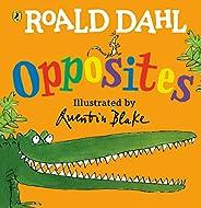Roald Dahl's Opposites: (Lift-the-F