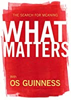 What Matters: The Search for Meaning