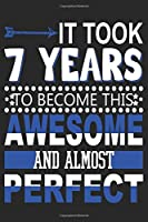 It Took 7 Years: Blank Lined Journal, Funny Happy 7th Birthday Notebook, Logbook, Diary, Perfect Gift For 7 Year Old Boys And Girls