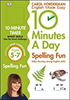 10 Minutes a Day Spelling Fun Ages 5-7 Key Stage 1 (Made Easy Workbooks)