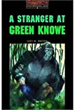 A Stranger at Green Knowe: 700 Headwords (Oxford Bookworms ELT)