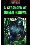 A Stranger at Green Knowe: 700 Headwords (Oxford Bookworms ELT)