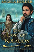 The Law of Isolation (Chronicles of Tevenar)