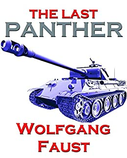 The Last Panther - Slaughter of the Reich - The Halbe Kessel 1945 by [Faust, Wolfgang]
