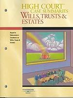 High Court Case Summaries on Wills, Trusts & Estates