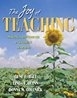 Joy of Teaching, The: Making a Difference in Student Learning