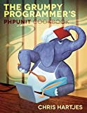 The Grumpy Programmer's PHPUnit Cookbook (English Edition)